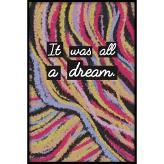 It Was All A Dream Plakat